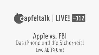 Apfeltalk LIVE! #112 - Apple vs. FBI -  Das iPhone und die Sicherheit