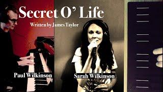 Secret O' Life (James Taylor) With Sarah Wilkinson.