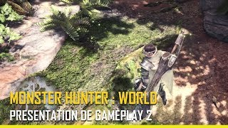 [ Monster Hunter: World ] - Présentation de Gameplay 2 - PS4, XBOX ONE, PC