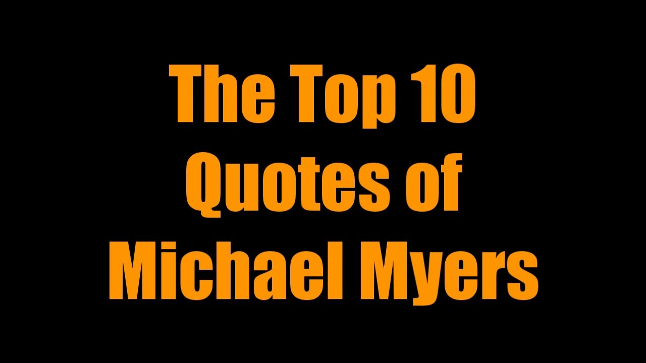 the top 10 quotes of michael myers - youtube