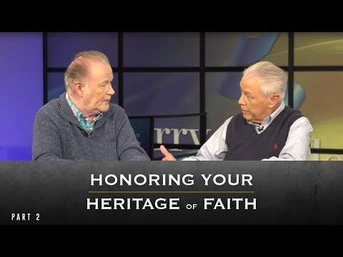 Honoring Your Heritage of Faith, Part 2