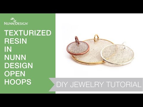 Make These Texturized Resin in Nunn Design Open Frame Hoops