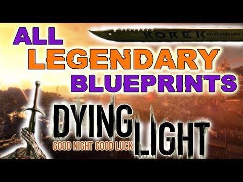 Dying Light – Locations of ALL Legendary Blueprints