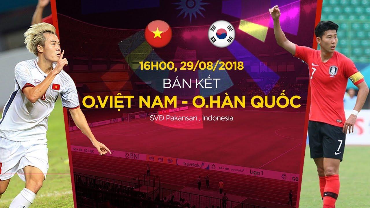 Bóng đá nam ASIAD 2018: O.Việt Nam vs O.Hàn Quốc | VTC Now