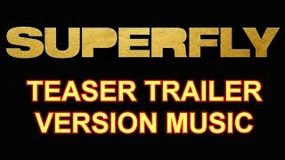 SUPERFLY Teaser Trailer Music Version | Official Movie Soundtrack Theme Song