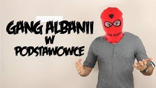 GANG ALBANII W PODSTAWÓWCE   Poszukiwacz #83