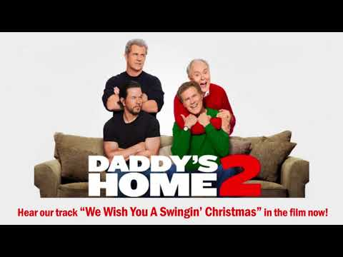 We Wish You A Swingin Christmas (Featured in Daddy's Home 2)
