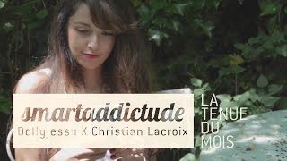 la smartaddictude by dollyjessy christian lacroix
