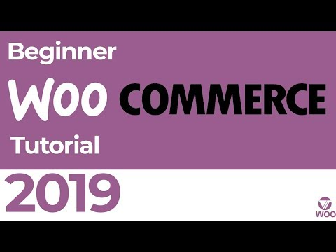 WooCommerce Beginner Tutorial 2019 | Complete Wordpress eCommerce Tutorial