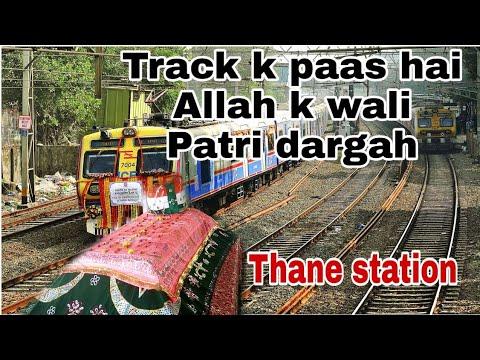 Train ki track k paas Allah k wali | Saat peer dargah | Thane station  dargah | Mohsin Raza Qadri