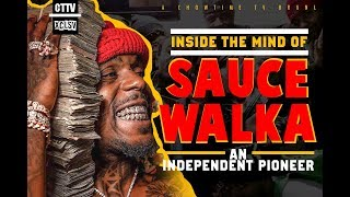 Inside The Mind of SAUCE WALKA