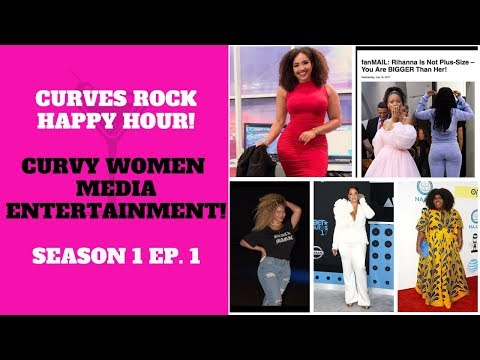 Curves Rock Happy Hour Ep. 1 Curvy Women in Media/Entertainment