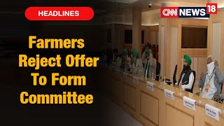 Farmers Reject Govt Offer To Form Committee, To Continue Protests Till All Demands Are Met