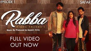 Rabba | Full Song | Richa Sharma