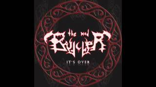 The Mad Butcher- Its over Full ep