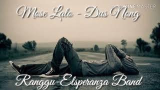 Lagu Sedih Manggarai - MOSE LALO -DUS NONG (RANGGU/ELSPERANZA BAND)