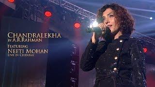 Chandralekha (Konjam Nilavu) by A.R. Rahman feat. Neeti Mohan (LIVE in Chennai)