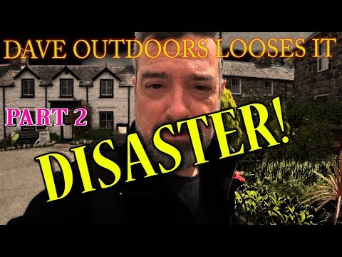 DISASTER !!!! And Dave Outdoors Looses It!!