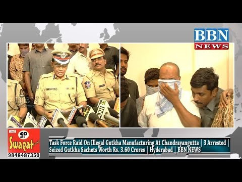 Task Force Police Busted Illegal Gutka Mafia In Old City | 3 Arrested |  Seized Rs. 3.60 Crores