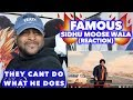 FAMOUS - SIDHU MOOSE WALA | YOU CANT COPY HIS RESPECT | REACTION