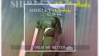 Shirley Davis & The Silverbacks - Treat Me Better (Official Audio)