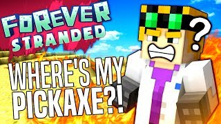 Minecraft - WHERE'S MY PICKAXE?! - Forever Stranded #40