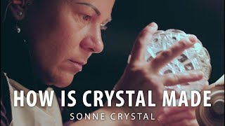 How is crystal made - Sonne Crystal