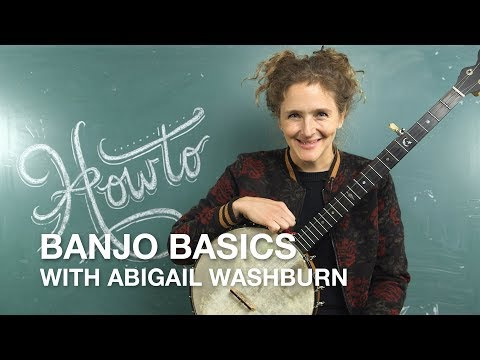 Banjo Basics with Abigail Washburn
