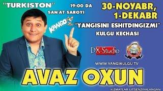Video Avaz Oxun - Yangisini eshitdingizmi nomli konsert dasturi 2014 download MP3, 3GP, MP4, WEBM, AVI, FLV Maret 2018