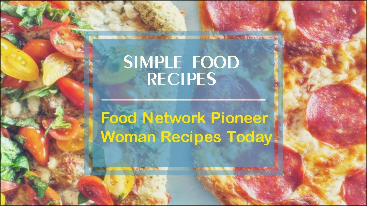 Food network pioneer woman recipes today youtube - Cuisine r evolution recipes ...