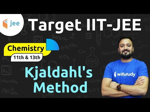 Kjaldahl's Method - Basic Concepts Of Organic Chemistry By DN Sir | JEE Main/ Advanced, NEET