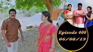 Kalyana Veedu | Tamil Serial | Episode 400 | 06/08/19 |Sun Tv |Thiru Tv