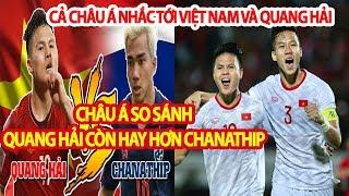 Cả Châu Á Nhắc Đến Việt Nam Và Quang Hải, Quang Hải Còn Hay Hơn Cả Chanathip