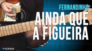 Fernandinho - Ainda Que A Figueira - (como tocar - aula de guitarra)