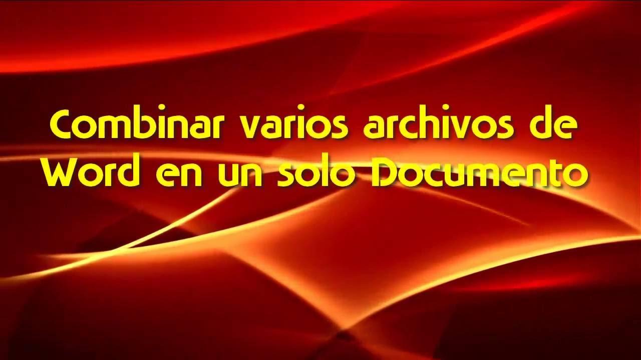 Cómo combinar varios archivos de Word en un solo documento