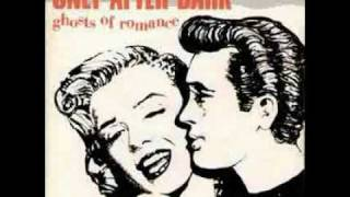 Only After Dark - Ghost of Romance