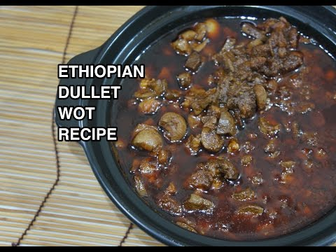 ★★ Ethiopian Dulet Wot Recipe - Amharic Dullet Wat