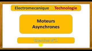 Exercice (1) corrigé - Moteur Asynchrone