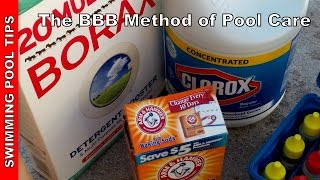 The BBB method - Using Bleach, Baking Soda & Borax to Maintain Your Swimming Pool