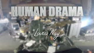 "HUMAN DRAMA ""Love's Way"" LIVE MEXICO CITY"