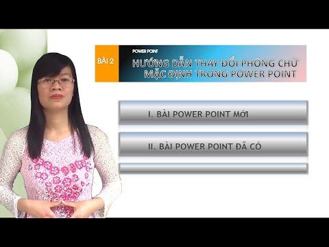 Hướng dẫn thay đổi phông chữ mặc định trong Power Point