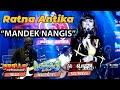 Mandek Nangis - Ratna Antika feat New Monata   Live Streaming Dangdut Koplo