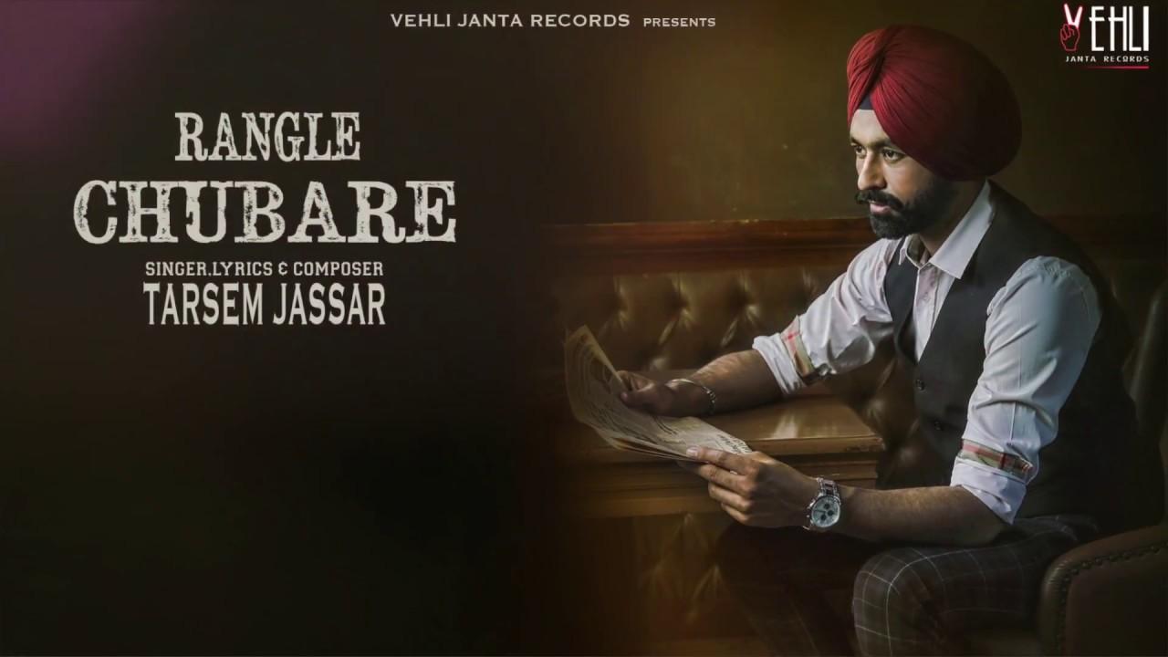 Latest Punjabi Song Rangle Chubare Sung By Tarsem Jassar