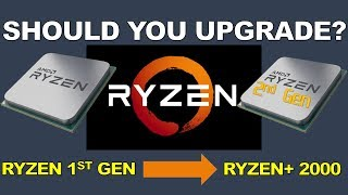 Should 1st Gen Ryzen Owners Upgrade to 2nd Gen Ryzen 2000 Series CPUs?