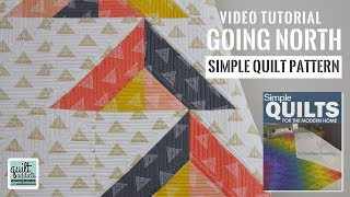 Going North - Easy Strip Pieced Half Square Triangle Pattern - Simple Quilts for the Modern Home