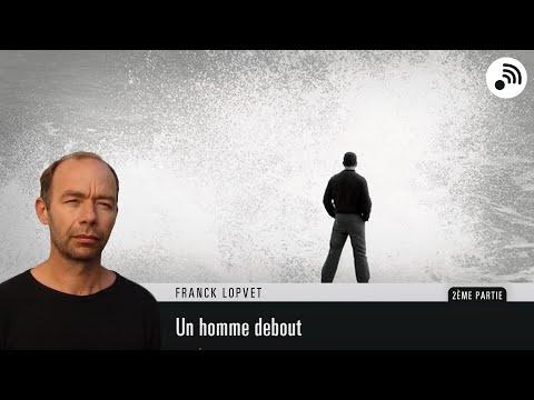 Quantic Planète : Franck Lopvet - Un Homme debout - Partie 2