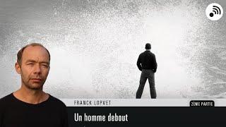 vuclip Quantic Planète : Franck Lopvet - Un Homme debout - Partie 2