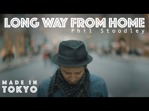 phil-stoodley---long-way-from-home-(tokyo)-(official-video)-|-new-acoustic-pop-songs-september-2019