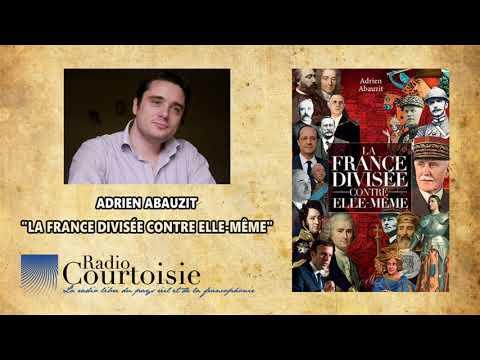 La France divisée contre elle-même - Adrien Abauzit (Radio Courtoisie)