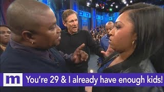 You're 29 and I already have enough kids! | The Maury Show